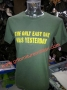 "T-shirt ""THE ONLY EASY DAY WAS YESTERDAY"""